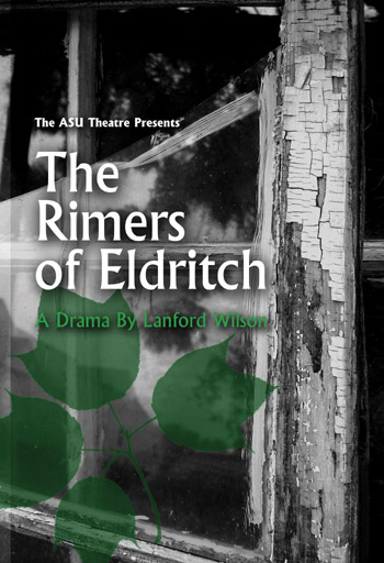 """The Rimers of Eldritch"" is ASU Theatre's second production of the 2008-09 season, and it opens Friday, Nov. 14, at 7:30 p.m., in Fowler Center."