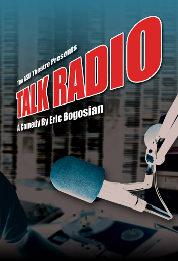 "ASU Theatre presents ""Talk Radio,"" opening Friday, Feb. 13 at 7:30 p.m., Fowler Center."